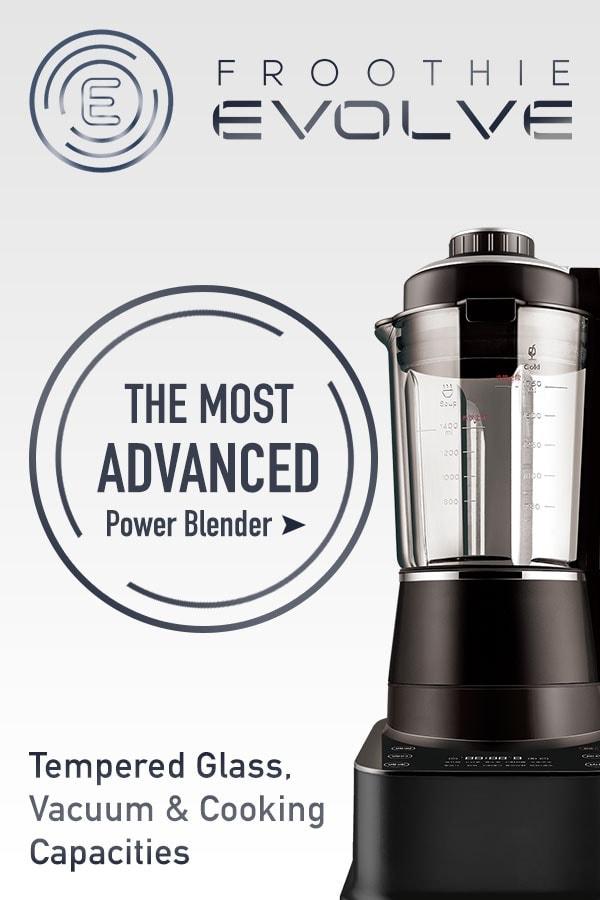 Froothie Evolve Power Blender.